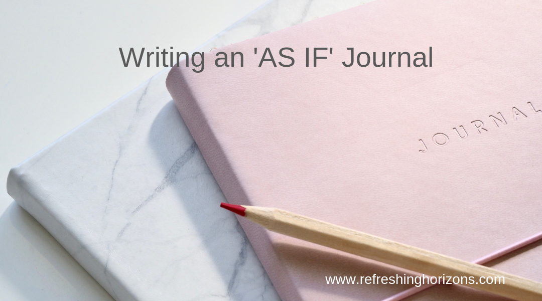"The ""as if"" journal"